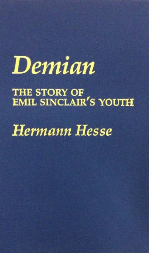 the things to learn from demian the story of emil sinclairs youth by hermann hesse The story of emil sinclair's youth (1919, herman hesse) demian: die geschichte von emil sinclairs — hermann hesse, demian: the story of emil.