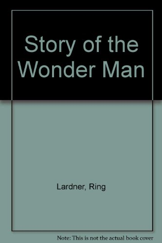 Story of the Wonder Man (0848810732) by Lardner, Ring