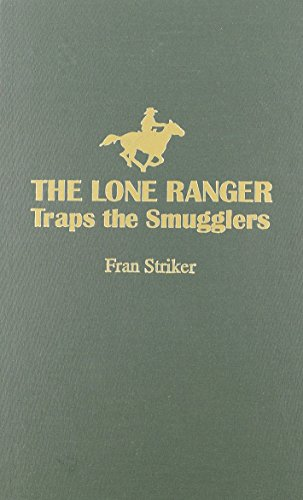 9780848811839: The Lone Ranger Traps the Smugglers