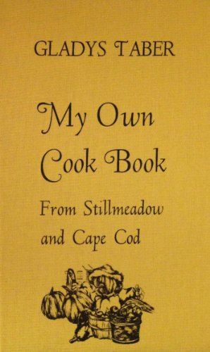 9780848811945: My Own Cook Book: From Stillmeadow and Cape Cod