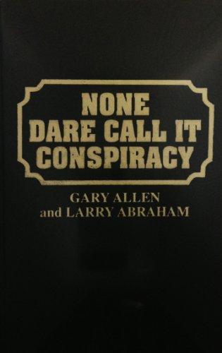 9780848812324: None Dare Call It Conspiracy.