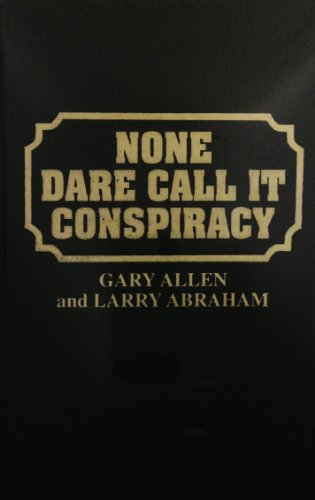 9780848812324: None Dare Call It Conspiracy