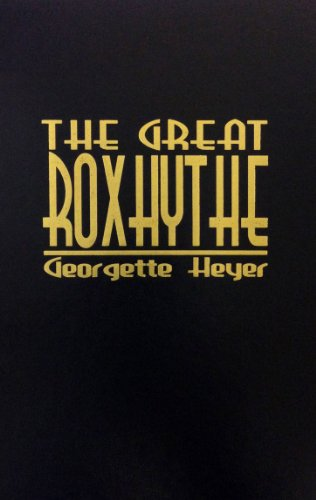 The Great Roxhythe (9780848813659) by Georgette Heyer