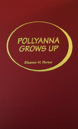 9780848814472: Pollyanna Grows Up