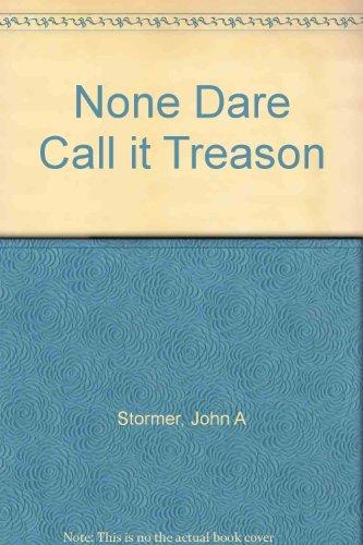 9780848814748: None Dare Call It Treason