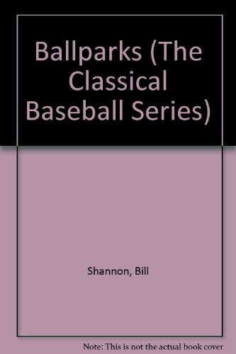 9780848815615: Ballparks (The Classical Baseball Series)