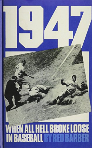 9780848815646: 1947: When All Hell Broke Loose in Baseball