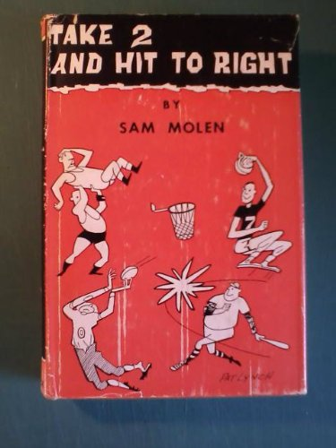 Take Two and Hit to Right: Molen, Sam