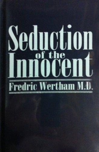 Seduction of the Innocent: Fredric Wertham