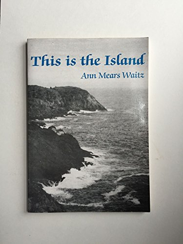 This is the island: Ann Mears Waitz
