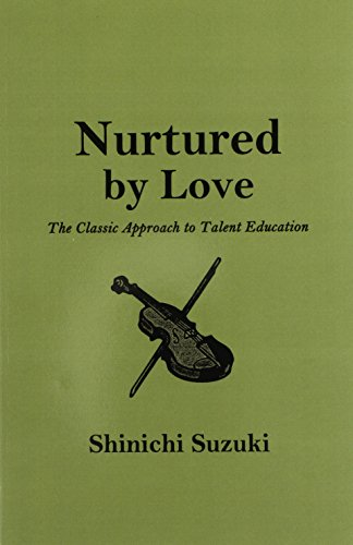 9780848817671: Nurtured by Love: The Classic Approach to Talent Education