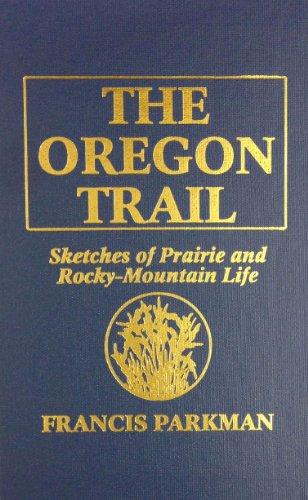 9780848817688: Oregon Trail: Sketches of Prairie & Rocky-Mountain Life