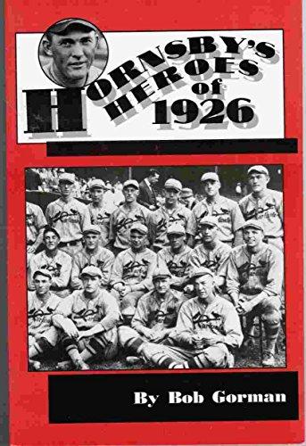 HORNSBY'S HEROES OF 1926: Gorman, Bob