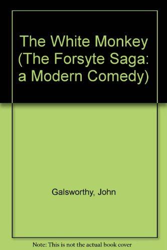 9780848822712: The White Monkey (The Forsyte Saga: a Modern Comedy)