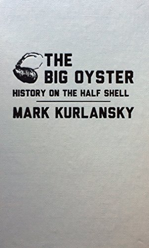 9780848833114: The Big Oyster: History on the Half Shell