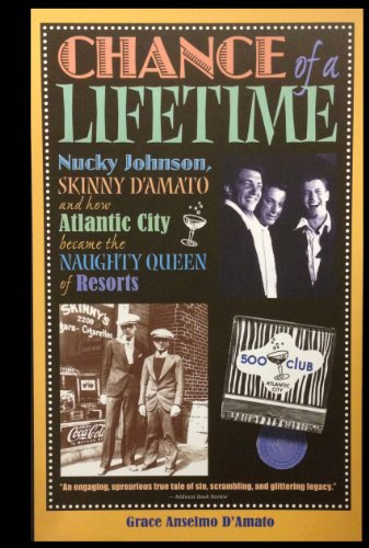 9780848833237: Chance of a Lifetime: Nucky Johnson, Skinny D'Amato and How Atlantic City Became the Naughty Queen of Resorts