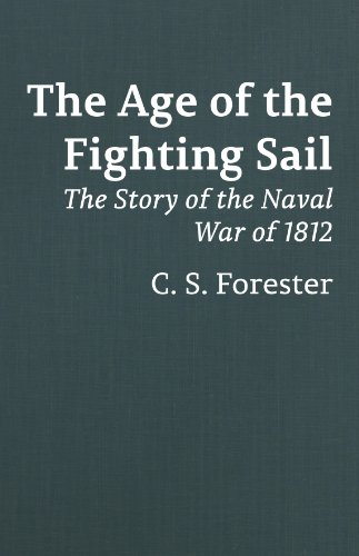9780848833299: The Age of the Fighting Sail: The Story of the Naval War of 1812