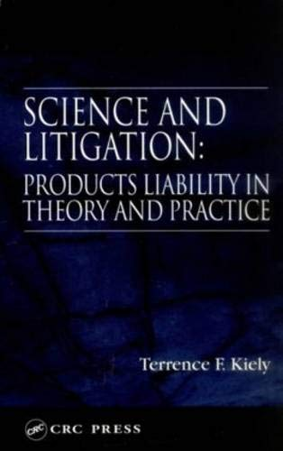 9780849300257: Science and Litigation: Products Liability in Theory and Practice