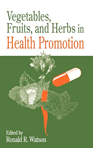 Vegetables, Fruits, and Herbs in Health Promotion.