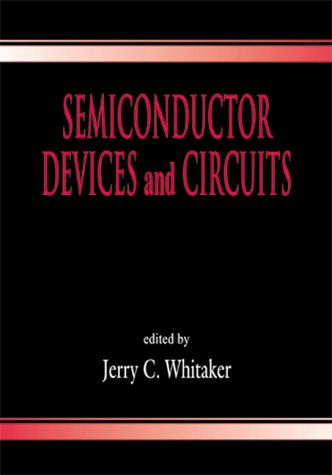 Semiconductor Devices And Circuits: Whitaker, Jerry C.