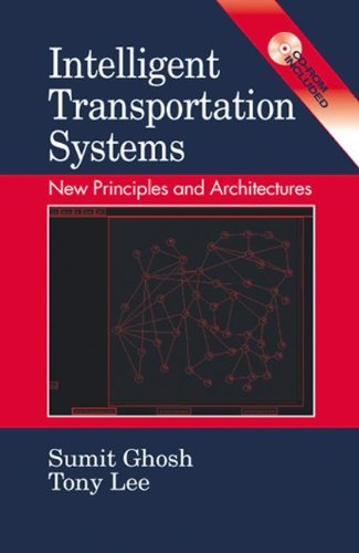Intelligent Transportation Systems: New Principles and Architectures (Mechanical and Aerospace Engineering Series) (0849300673) by Ghosh, Sumit; Ghosh, Sumit; Lee, Tony; Lee, Tony S.