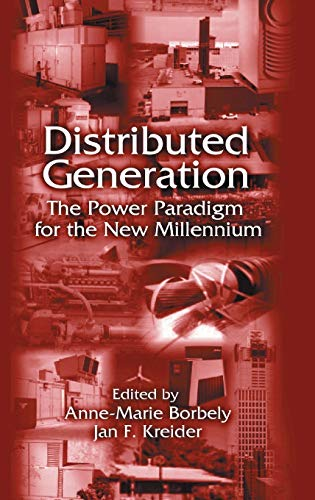 9780849300745: Distributed Generation: The Power Paradigm for the New Millennium (Mechanical and Aerospace Engineering Series)