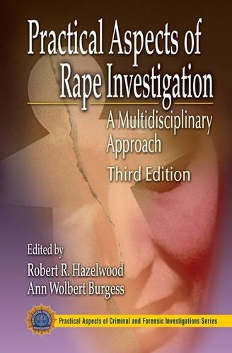 9780849300769: Practical Aspects of Rape Investigation: A Multidisciplinary Approach, Third Edition (Practical Aspects of Criminal and Forensic Investigations)