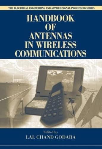 Handbook of Antennas in Wireless Communications: Godara, Lal Chand