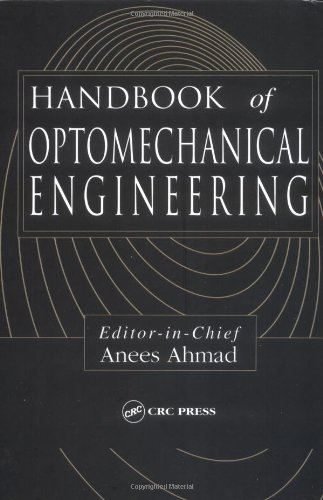 9780849301339: Handbook of Optomechanical Engineering (Optical Sciences and Applications of Light)