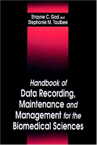 9780849301377: Handbook of Data Recording, Maintenance, and Management for the Biomedical Sciences