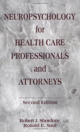 Neuropsychology for Health Care Professionals and Attorneys,: Robert J. Sbordone;