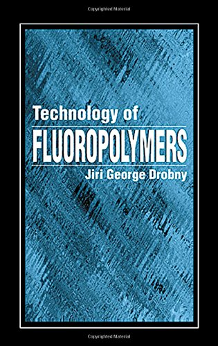 9780849302466: Technology of Fluoropolymers