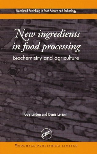 9780849302602: New Ingredients in Food Processing: Biochemistry and Agriculture