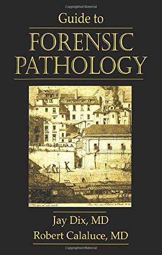 Guide to Forensic Pathology: Jay Dix; Robert