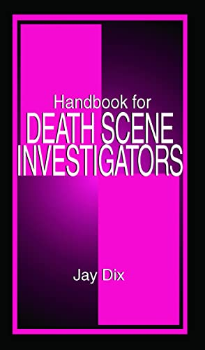 Handbook for Death Scene Investigators: Dix Jay