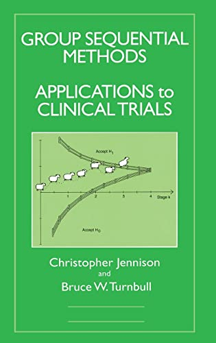 9780849303166: Group Sequential Methods with Applications to Clinical Trials (Chapman & Hall/CRC Interdisciplinary Statistics)