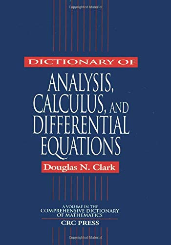 9780849303203: Dictionary of Analysis, Calculus, and Differential Equations (Comprehensive Dictionary of Mathematics)