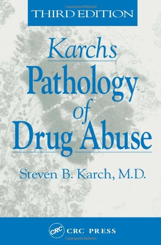 9780849303432: Karch's Pathology of Drug Abuse, Third Edition