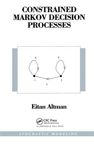 Constrained Markov Decision Processes (Hardback): Etan Altman