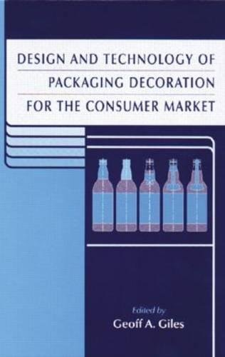 9780849305061: Design and Technology of Packaging Decoration for the Consumer Market (Sheffield Packaging Technology)