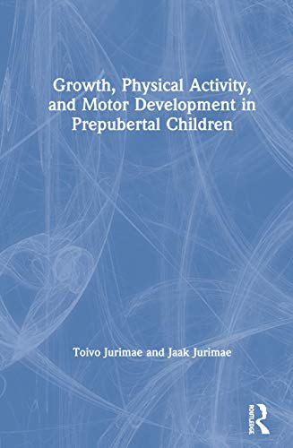 9780849305306: Growth, Physical Activity, and Motor Development in Prepubertal Children (Exercise Physiology)