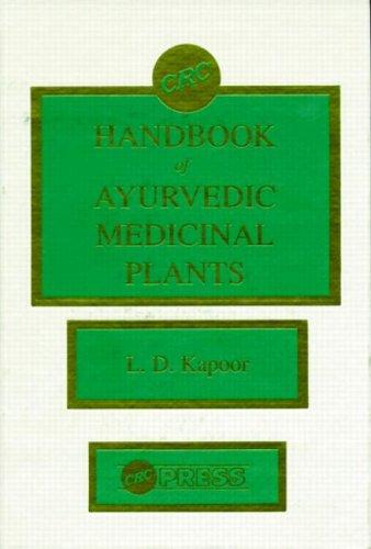 CRC Handbook of Ayurvedic Medicinal Plants: Kapoor, L. D.