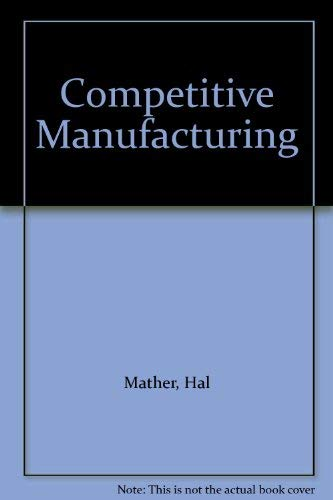 9780849305641: Competitive Manufacturing