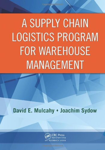 9780849305757: A Supply Chain Logistics Program for Warehouse Management