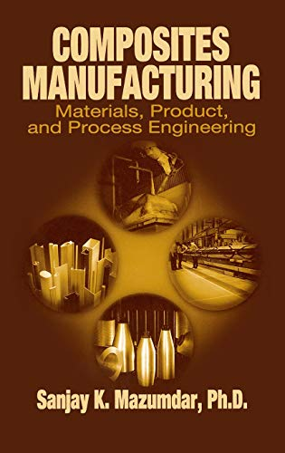 9780849305856: Composites Manufacturing: Materials, Product, and Process Engineering
