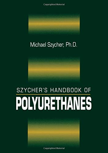 9780849306020: Szycher's Handbook of Polyurethanes, First Edition