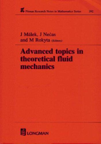 Advanced Topics in Theoretical Fluid Mechanics (Chapman: Malek, J., Necas,