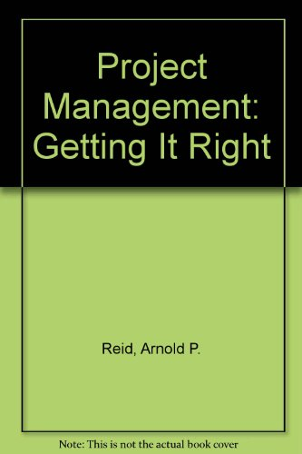 9780849306457: Project Management: Getting It Right