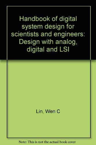 9780849306709: Handbook of digital system design for scientists and engineers: Design with analog, digital and LSI