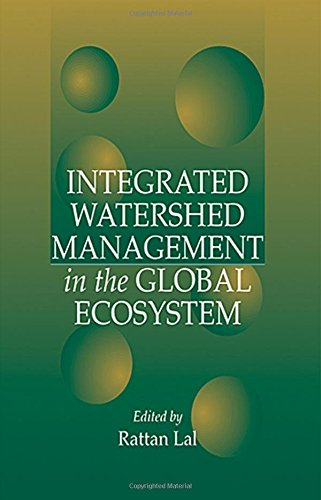 Integrated Watershed Management in the Global Ecosystem: Rattan Lal